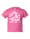 Little and Loud Girl Funny Toddler Tee Pink 2T