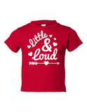 Little and Loud Girl Funny Toddler Tee Red 2T