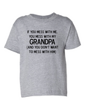 Mess With Me Mess With My Grandpa Funny Toddler Tee
