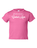 Model Contact Mom Funny Toddler Tee Pink 2T