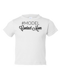 Model Contact Mom Funny Toddler Tee White 2T