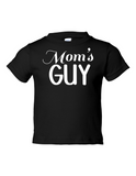 Moms Guy Funny Toddler Tee Black 2T