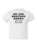 My Big Brother Barks Funny Toddler Tee