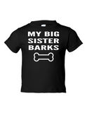 My Big Sister Barks Funny Toddler Tee