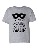 My Cape Is In The Wash Funny Toddler Tee Gray 2T