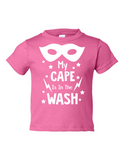 My Cape Is In The Wash Funny Toddler Tee Pink 2T