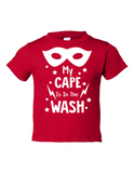 My Cape Is In The Wash Funny Toddler Tee Red 2T