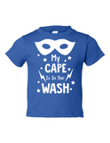 My Cape Is In The Wash Funny Toddler Tee Royal 2T