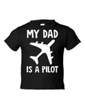 My Dad Is A Pilot Funny Toddler Tee Black 2T