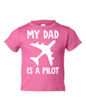 My Dad Is A Pilot Funny Toddler Tee Pink 2T