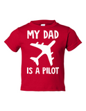 My Dad Is A Pilot Funny Toddler Tee Red 2T