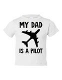 My Dad Is A Pilot Funny Toddler Tee White 2T