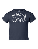 My Dads A Geek Funny Toddler Tee Navy 2T