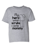My Hero Wears Scrubs Mommy Funny Toddler Tee Gray 2T