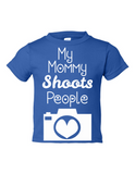 My Mommy Shoots People Funny Toddler Tee Royal 2T