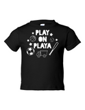 Play on Playa Funny Toddler Tee Black 2T