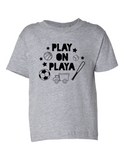 Play on Playa Funny Toddler Tee Gray 2T