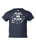 Play on Playa Funny Toddler Tee Navy 2T