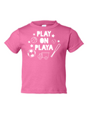 Play on Playa Funny Toddler Tee Pink 2T