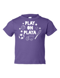 Play on Playa Funny Toddler Tee Purple 2T