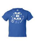Play on Playa Funny Toddler Tee Royal 2T