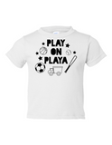Play on Playa Funny Toddler Tee White 2T