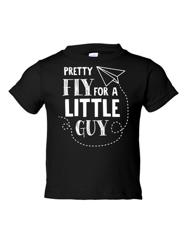 Pretty Fly For A Little Guy Funny Toddler Tee Black 2T
