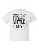 Pretty Fly For A Little Guy Funny Toddler Tee White 2T