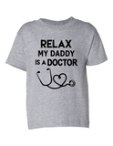 Relax My Daddy is A Doctor Funny Toddler Tee Gray 2T