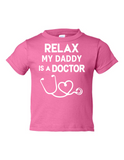 Relax My Daddy is A Doctor Funny Toddler Tee Pink 2T