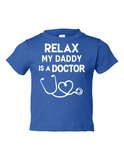 Relax My Daddy is A Doctor Funny Toddler Tee Royal 2T
