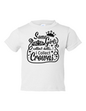 Some Girls Collect Dolls Crowns Funny Toddler Tee White 2T