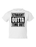 Straight Outta Time Out Funny Toddler Tee White 2T