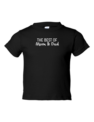 The Best Of Mom And Dad Funny Toddler Tee Black 2T