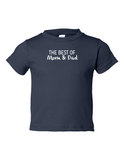 The Best Of Mom And Dad Funny Toddler Tee Navy 2T