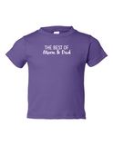 The Best Of Mom And Dad Funny Toddler Tee Purple 2T