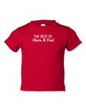 The Best Of Mom And Dad Funny Toddler Tee Red 2T
