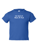 The Best Of Mom And Dad Funny Toddler Tee Royal 2T