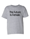 The Future Is Female Funny Toddler Tee Gray 2T