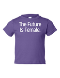 The Future Is Female Funny Toddler Tee Purple 2T