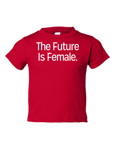 The Future Is Female Funny Toddler Tee Red 2T