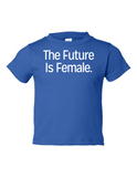 The Future Is Female Funny Toddler Tee Royal 2T