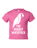 The Parrot Whisperer Funny Toddler Tee Pink 2T