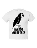 The Parrot Whisperer Funny Toddler Tee White 2T