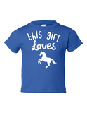 This Girl Loves Horses Funny Toddler Tee Royal 2T