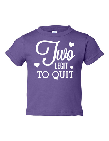 Two Legit To Quit Funny Toddler Tee Purple 2T