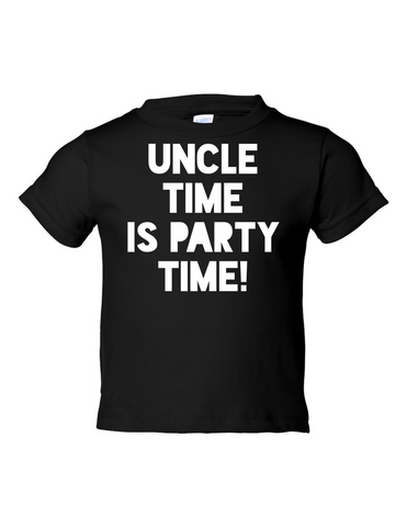Uncle Time Is Party Time Funny Toddler Tee Black 2T