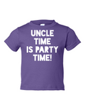 Uncle Time Is Party Time Funny Toddler Tee Purple 2T
