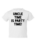 Uncle Time Is Party Time Funny Toddler Tee White 2T