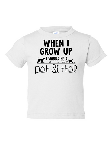 When I Grow Up Pet Sitter Funny Toddler Tee White 2T
